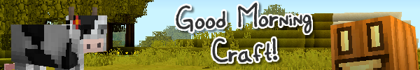 Good morning craft [16x][1.2.5]